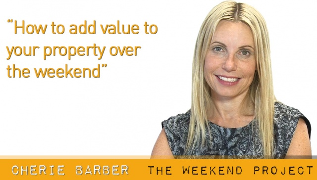 How to add value to your property over the weekend,<p><strong>Cherie Barner, Renovating for Profit</strong></p><div class=