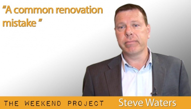 A common renovation mistake - Steve Waters,<p><strong>A common renovation mistake - Steve Waters</strong></p>