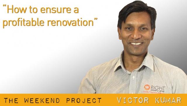 How to ensure a profitable renovation - Victor Kumar,