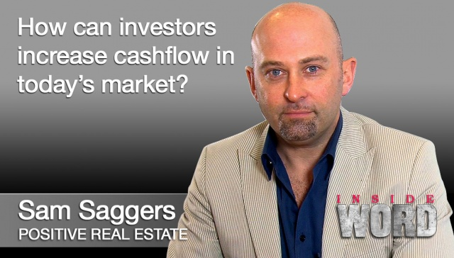 24 September 2012 - Sam Saggers,<p><strong>Sam Saggers, Positive Cashflow: How can investors increase cashflow in today's market?</strong></p>