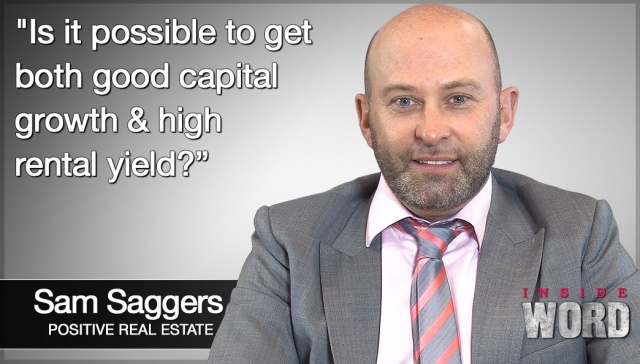 Is it possible to get both good capital growth and high rental yield?,<p><strong>Sam Saggers, Positive Real Estate:&nbsp;Is it possible to get both good capital growth and high rental yield?</strong></p>