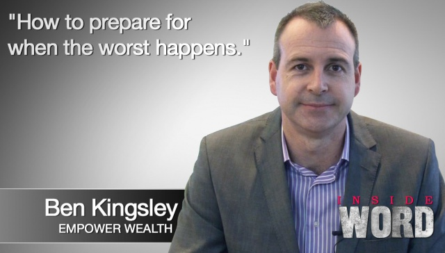 How to prepare for when the worst happens - Ben Kingsley,<p><strong>Ben Kingsley, Empower Wealth: How to prepare for when the worst happens&nbsp;</strong></p>