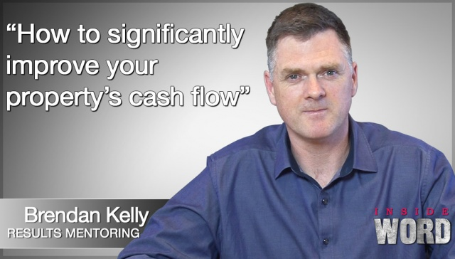 How to significantly improve your property's cash flow,<p><strong>Brendan Kelly, How to significantly improve your property's cash flow</strong></p>