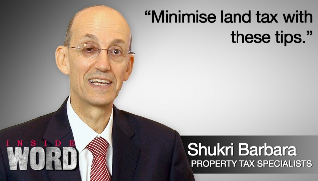 8 April 2013 - Shukri Barbara,<p><strong>Shukri Barbara, Property Tax Specialists: Minimise land tax with these tips <br /></strong></p>