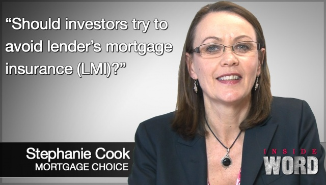 Should investors try to avoid lender's mortgage insurance (LMI)?,<p><strong>Stephanie Cook, Should investors try to avoid lender's mortgage insurance (LMI)?</strong></p>