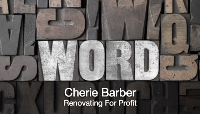 1 June 2012 - Cherie Barber,<p><strong></strong><strong>Cherie Barber, Renovating for Profit</strong>: How can the location of your renovation property inform your strategy?<br /><em></em></p>