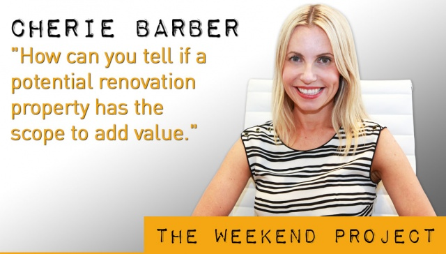 4 January 2013 - Cherie Barber,<p><strong>Cherie Barber, Director, <strong>Renovating for Profit</strong></strong>: How can you tell if a potential renovation property has the scope to add value?</p>