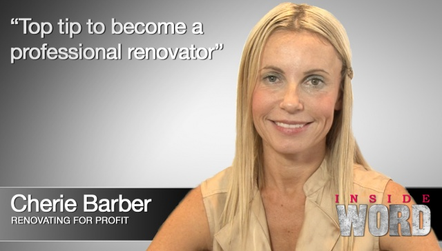Top tip to become a professional renovator - Cherie Barber ,<p>Cherie Barber, Renovating for Profit: Top tip to become a professional renovator </p>