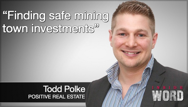 Finding safe mining town investments,<p><strong>Todd Polke, Finding safe mining town investments</strong></p>
