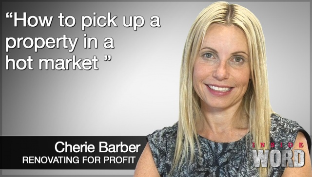 How to pick up a property in a hot market,<p><strong>Cherie Barber, How to pick up a property in a hot market</strong></p>