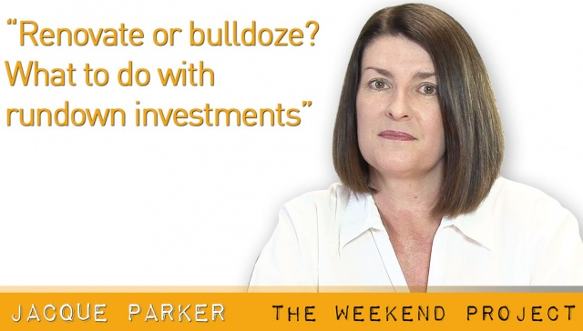 Renovate or bulldoze? What to do with rundown investments,<p><strong>Jacque Parker, House Search Australia</strong></p><p>Can a property be too damaged to warrant a simple cosmetic renovation? When is it time to knock down and start again? &nbsp;Jacque Parker from House Search Australia talks about how to determine if a property is too far gone.</p>