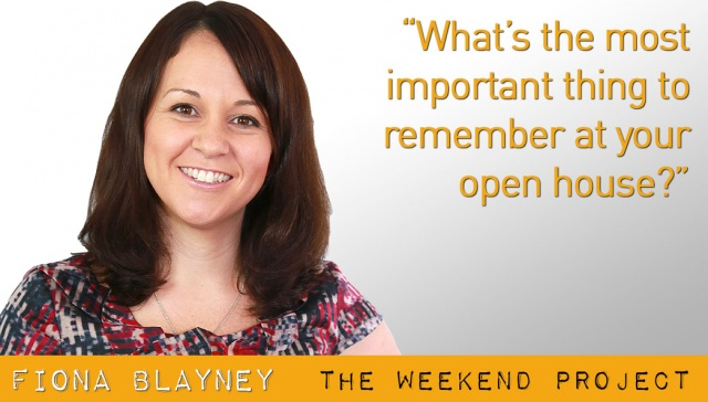 What's the most important thing to remember at your open house? -- Fiona Blayney,<p><strong>Fiona Blayney, Blayney Potential Plus: What's the most important thing to remember at your open house?&nbsp;