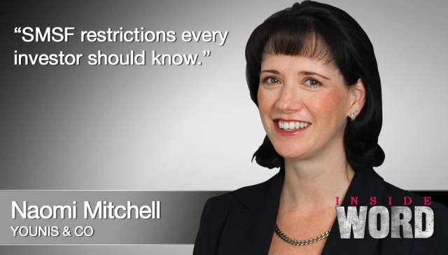 11 March 2013 - Naomi Mitchell,<p><strong>Naomi Mitchell, director, Younis &amp; Co : SMSF restrictions every investor should know<br /></strong></p>