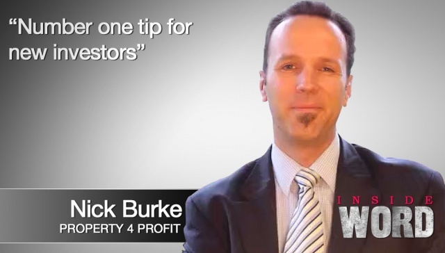 20 May 2013 - Nick Burke,<p><strong>Nick Burke, Property 4 Profit: Number one tip for new investors</strong></p><hr id=