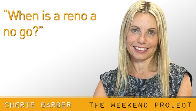 When is a reno a no go?,<p><strong>Cherie Barber, Renovating for Profit:&nbsp;When is a reno a no go?</strong></p>