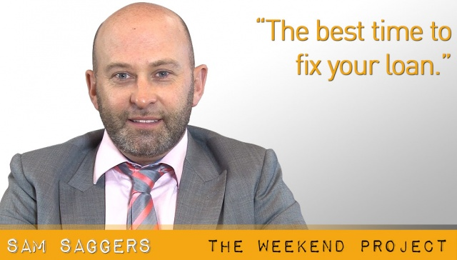 The best time to fix your loan,<p><strong>Sam Saggers, Positive Real Estate: The best time to fix your loan</strong></p>