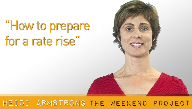 How to prepare for a rate rise,<p><strong>Heidi Armstrong, How to prepare for a rate rise</strong></p>